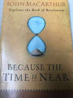 John Macarthur: Because the time is near