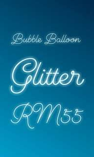 Bubble balloon glitter