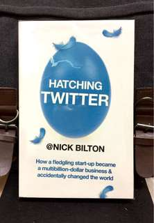 《New Book Condition + The First Insider's Account Of TWITTER : A True Story of Money, Power, Friendship, and Betrayal》Nick Bilton - HATCHING TWITTER : How A Fledging Start-Up Become A Multibillion-Dollar Business & Accidentally Changed The World