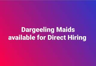 Dargeeling Maids / Helpers available for Direct Hiring