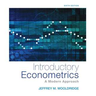 Introductory Econometrics A Modern Approach 6th Sixth Edition by Jeffrey M. Wooldridge - Cengage Learning