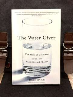《New Book Condition + Powerful & Inspirational Story of Joan Ryan On Overcoming Adversity》Joan Ryan - THE WATER GIVER : The Story of a Mother, a Son, and Their Second Chance