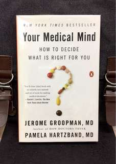 # Highly Recommended《Bran-New + An Entirely New Way To Make The Best Medical Decisions》Dr Jerome Groopman & Dr Pamela HarTzband - YOUR MEDICAL MIND : How to Decide What Is Right for You
