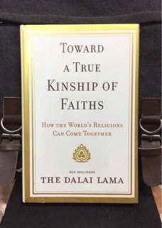 《Bran-New + Hardcover Edition + Offer A Hopeful Yet Realistic Look At How Humanity Must step Into The Future》The Damai Lama - TOWARD A TRUE KINSHIP OF FAITHS : How the World's Religions Can Come Together