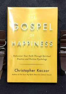 《Bran-New + Hardcover Edition + How To Become Happier & Deepening Your Faith》Christopher Kaczor - THE GOSPEL OF HAPPINESS : Rediscover Your Faith through Spiritual Practice and Positive Psychology