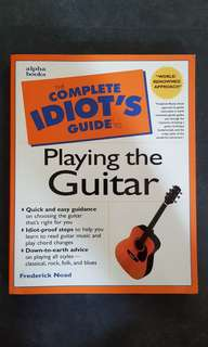 The Complete Idiot's Guide to Playing thr Guitar