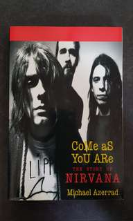 Come As You Are - The Story of Nirvana