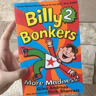 BILLY BONKERS : MORE MADNESS! [ IMPORTED BOOK ] - BUKU CERITA IMPOR INGGRIS