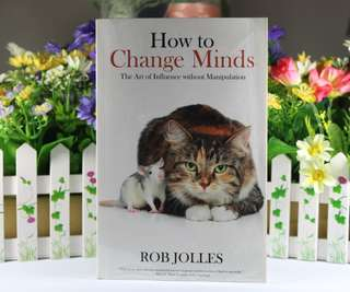 How To Change Minds by Rob Jolles