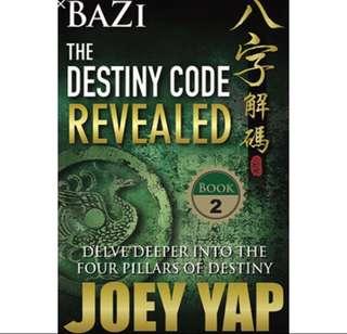 Bazi Book 2: The Destiny Code Revealed by Joey Yap