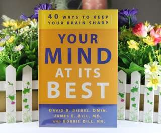 Your Mind At Its Best by D. Biebel, J. Dill, B. Dill