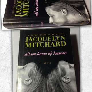 JACQUELYN MITCHARD ALL WE KNOW OF HEAVEN HARDBACK