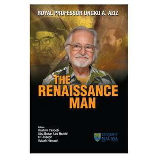​Royal Professor Ungku A. Aziz: The Renaissance Man (Hard Cover)