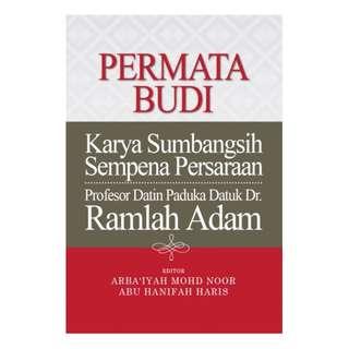 Permata Budi:Karya Sumbangsih Sempena Persaraan Professor Datin Paduka Datuk Dr. Ramlah Adam