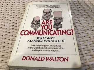 Are you communicating - Donald Walton
