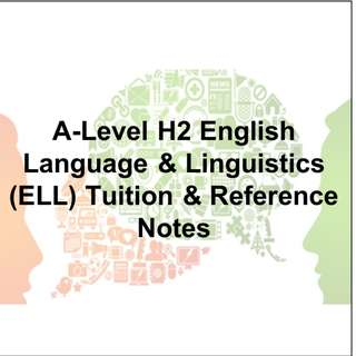 H2 English Language & Linguistics (ELL) Sessions & Notes