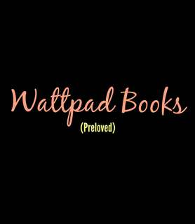 WATTPAD BOOKS PRELOVED