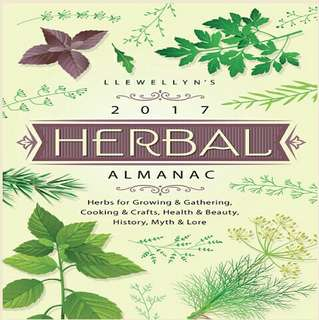 Llewellyn's 2017 Herbal AlmanacHerbs for Growing & Gathering.. Ebook