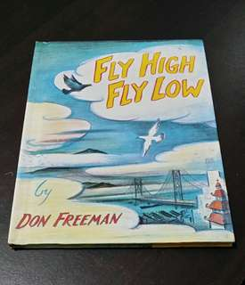 Fly High Fly Low by Don Freeman (HB)