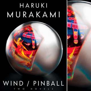 Wind/Pinball: Two Novels  by Haruki Murakami