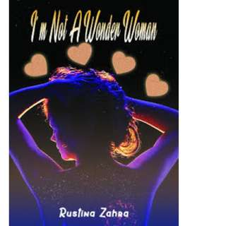 Ebook I am Not A Wonder Woman - Rustina Zahra
