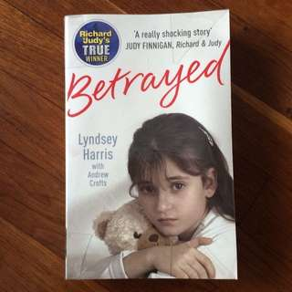 Betrayed by Lindsay Harris and Andrew Crofts