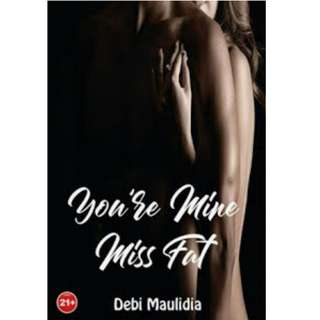 Ebook You're Mine Miss Fat - Debi Maulida
