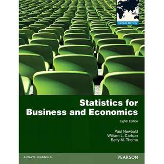 Statistics for Business and Economics Global 8th Eighth Edition by Paul Newbold, William L. Carlson, Betty M. Thorne - Pearson