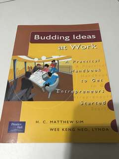 Budding Ideas at Work: A practical handbook to get entrepreneurs started