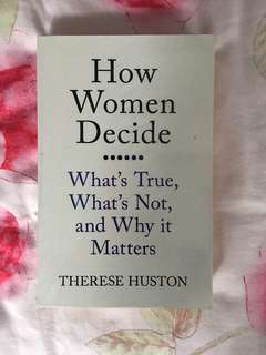 How Women Decide by Therese Huston