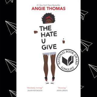 THE HATE U GIVE BY ANGIE THOMAS (UPCOMING DRAMA FILM)