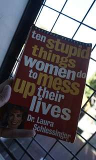 10 things women do to mess up their lives