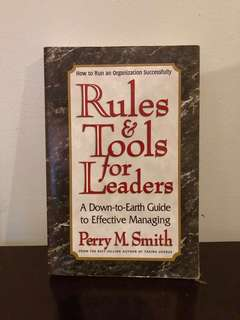 Rules & Tools For Leaders: A Down-to-Earth Guide to Effective Managing