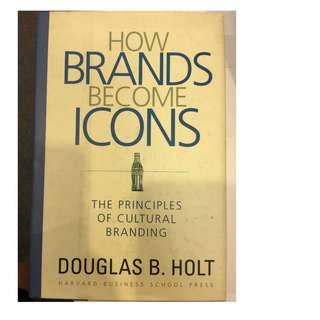 C271 BOOK - BUSINESS - HOW BRANDS BECAME  ICONS