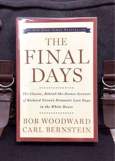 《New Book Condition + The Full Account Of Nixon Final Month As President》Bob Woodward - THE FINAL DAYS : The Classic, Behind-the-Scenes Account of Richard Nixon's Dramatic Last Days in the White House