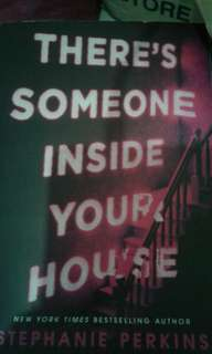 Theres someone inside your house-- stephanie perkins