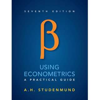 Using Econometrics A Practical Guide 7th Seventh Edition by A. H. Studenmund - Pearson