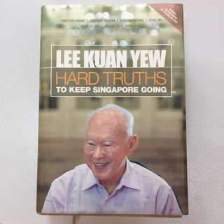 Lee Kuan Yew Hard Truths