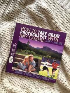 How to Take Great Photographs with Any Camera by Jerry Hughes