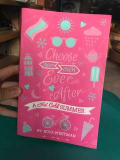 Choose your own ever after ( A hot cold summer )