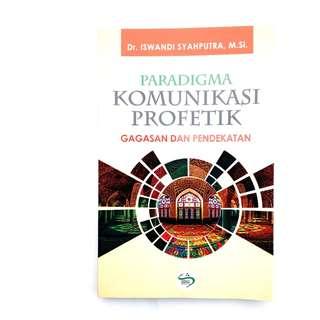 Paradigma Komunikasi Profetik Gagasan Dan Pendekatan Iswandi Syahputra simbiosa