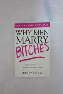 Why Men Marry Bithches