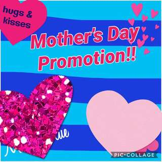 Mother's Day Promotion!!