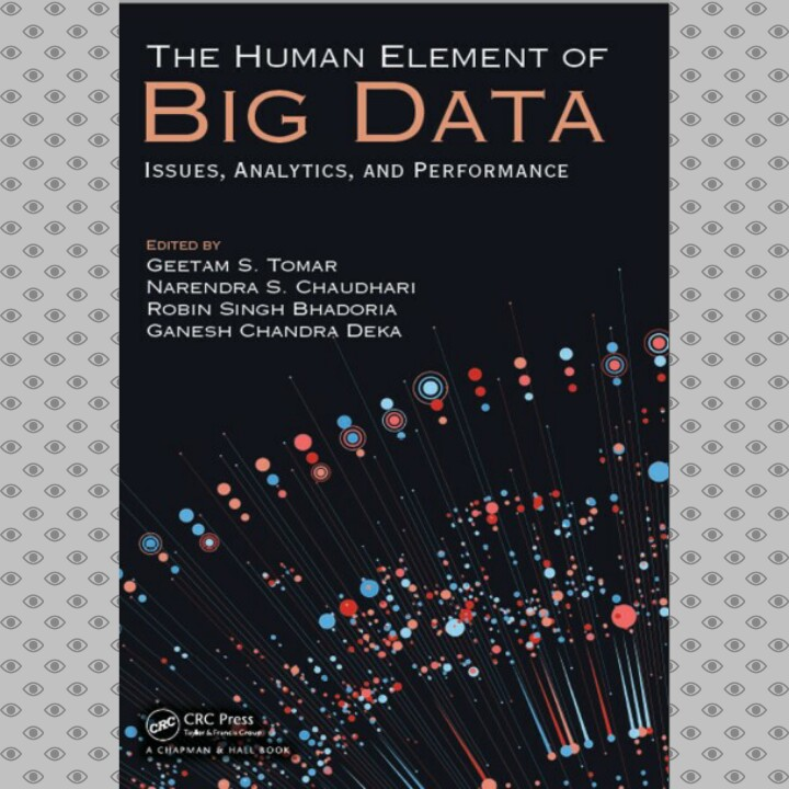 The Human Element of Big Data: Issues Analytics and Performance Ebook