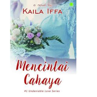 Ebook Mencintai Cahaya - Kaila Iffa