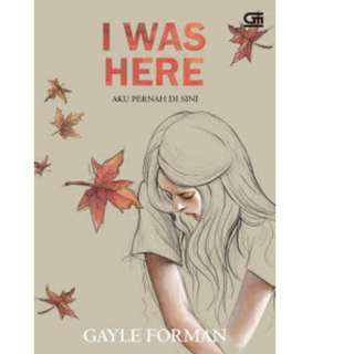Ebook Aku Pernah Di Sini (I Was Here)- Gayle Forman
