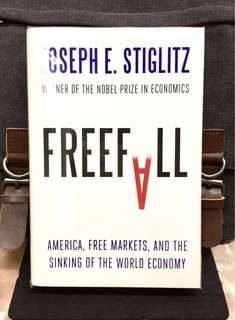 《Good Condition + Hardcover Edition + Winner Of The Economics Nobel Prize Explains Current Financial Crisis & The Coming Global Economic Order》Joseph E. Stiglitz - FREEFALL : America, Free Markets, and the Sinking of the World Economy