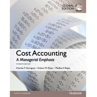 Cost Accounting A Managerial Emphasis Global 15th Fifteenth Edition by Charles T. Horngren, Srikant M. Datar, Madhav V. Rajan - Pearson