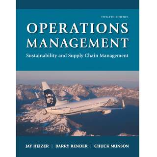 Operations Management Sustainability and Supply Chain Management 12th Twelfth Edition by Jay Heizer, Barry Render, Chuck Munson - Pearson