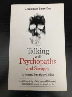 Talking with Psychopaths and Savages Christopher Berry-Dee